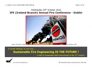 Colour image showing the Title Page of CJ Walsh's Presentation at the Institution of Fire Engineers (Ireland Branch) Annual Fire Conference ... which will be held on Wednesday, 20th October 2010, in Dublin. Click to enlarge.